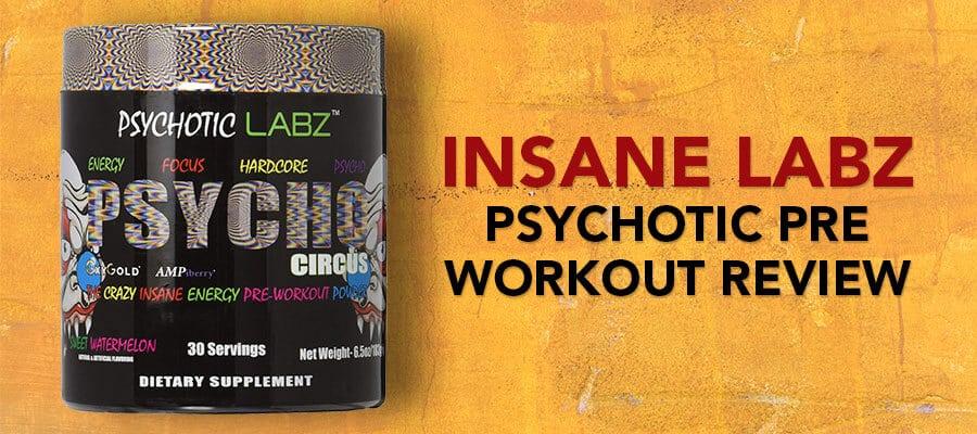 Insane Labz Psychotic Pre Workout An Insane Review